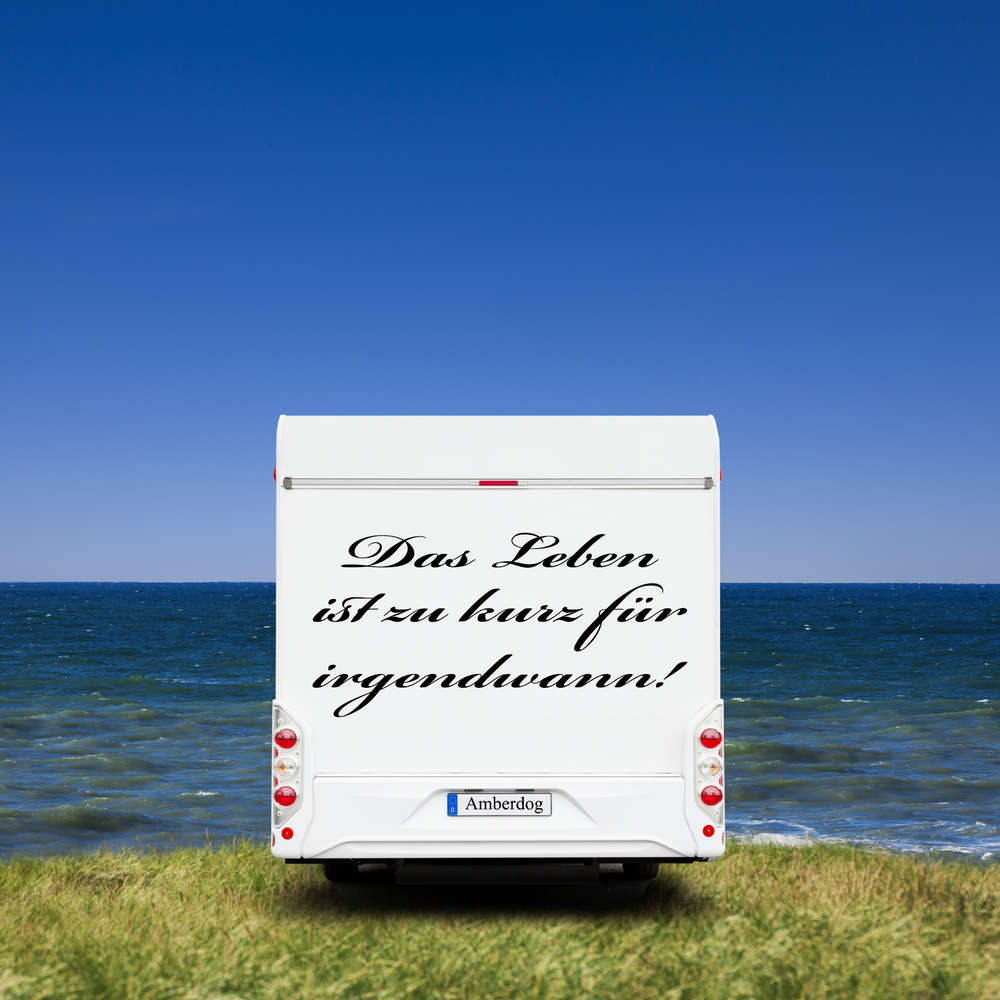 Aufkleber Wohnwagen Wohnmobil Spruch Das Leben Ist Zu Kurz Für Irgendwann